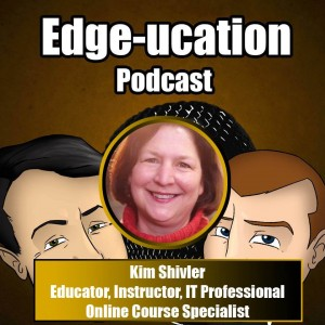 Picture of Kim Shivler on the Edge-ucation Podcast