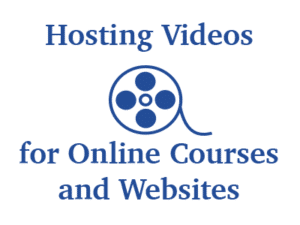 Image of file real with words Hosting Videos for Online Courses and Websites