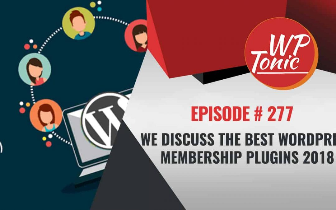 Best WordPress Membership Plugins Discussion on WP-Tonic
