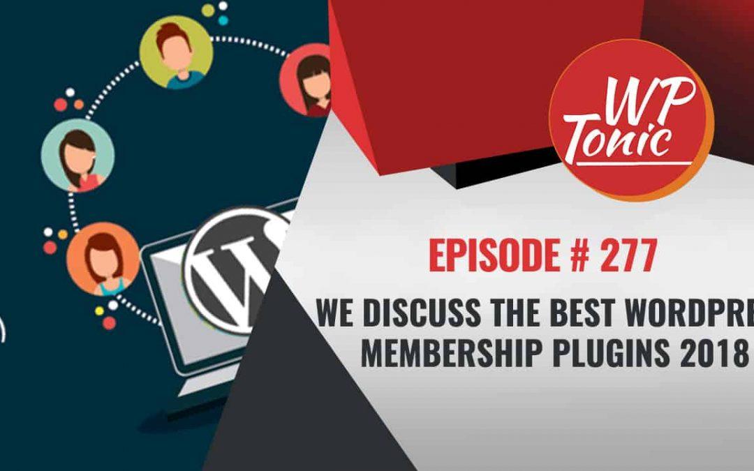 Best WordPress Membership Plugins Discussion on WP-Tonic